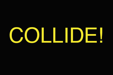 / Performing Sound #18: COLLIDE!