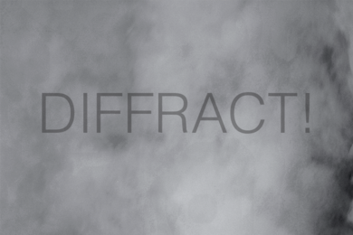 "Performing Sound #19: ""Diffract!"" /"
