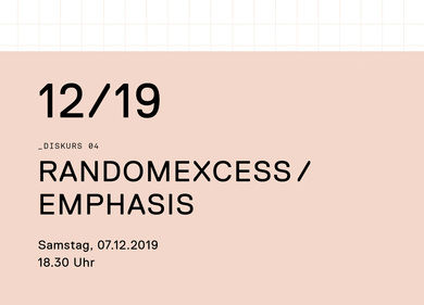 MEDIA(STASEN) IM KUNSTBIOTOP 04 // / RANDOMEXCESS / EMPHASIS //