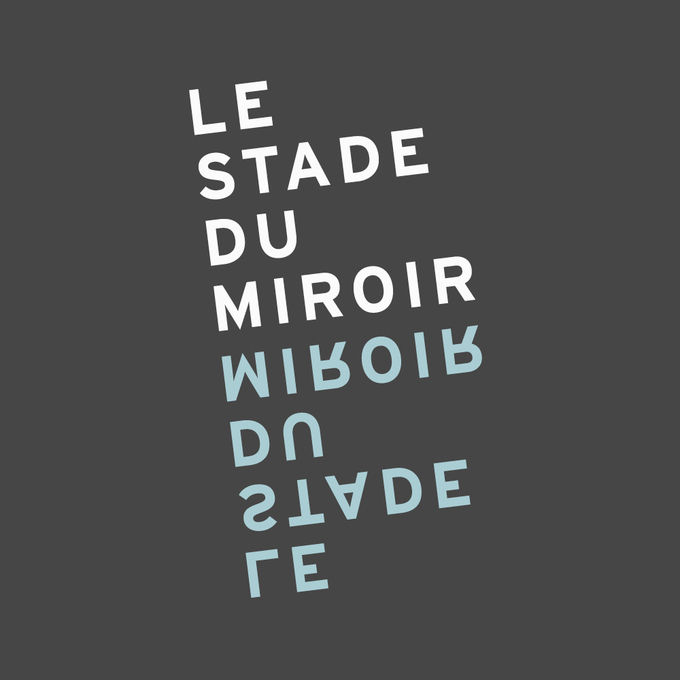 Le stade du miroir ein ensemble an relationen galerie5020 for Le stade du miroir